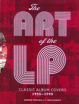 The Art of the LP: Classic Album Covers 1955-1995