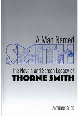 Thorne Smith - A Man Named Smith: The Novels and