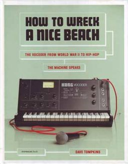 How to Wreck a Nice Beach: The Vocoder from World