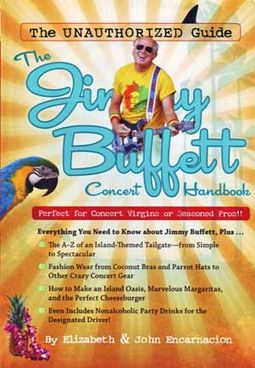 Jimmy Buffett Concert Handbook: The Unauthorized