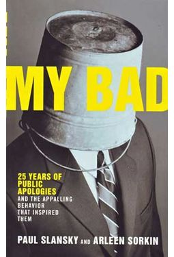 My Bad: 25 Years of Public Apologies and the