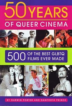 50 Years of Queer Cinema: 500 of the Best GLBTQ