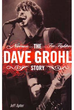 Dave Grohl - The Dave Grohl Story: Nirvana - Foo
