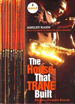 Impulse Records - The House That Trane Built: The