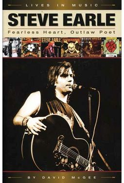 Steve Earle - Fearless Heart, Outlaw Poet