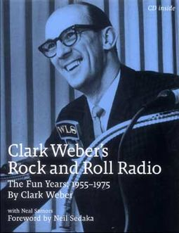 Clark Weber's Rock and Roll Radio - The Fun