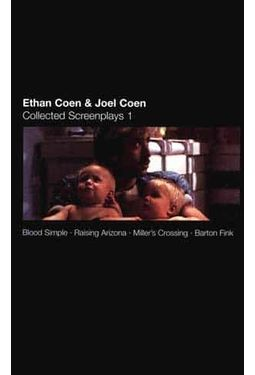 Ethan Coen and Joel Coen: Collected Screenplays 1