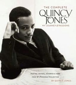The Complete Quincy Jones: My Journey & Passions