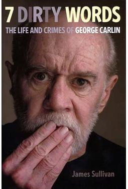 George Carlin - 7 Dirty Words: The Life and