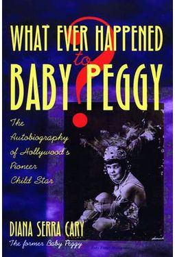 Baby Peggy - Whatever Happened to Baby Peggy?