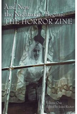 And Now the Nightmare Begins: The Horror Zine,