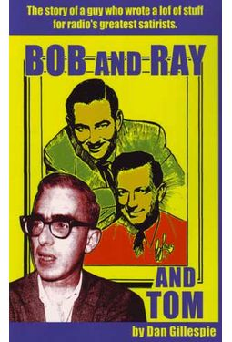 Bob and Ray and Tom: The Story of a Guy Who Wrote
