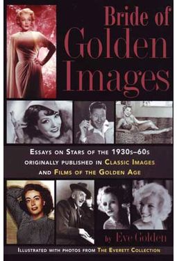 Bride of Golden Images: Essays on Stars of the