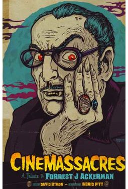 CineMassacres: A Tribute to Forrest J. Ackerman