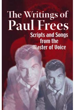 Paul Frees - The Writings of Paul Frees: Scripts