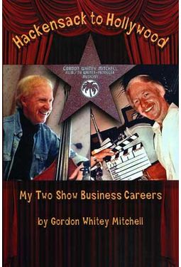 Hackensack to Hollywood - My Two Show Business