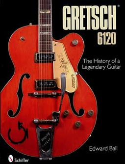 Guitars - Gretsch 6120 - The History of a