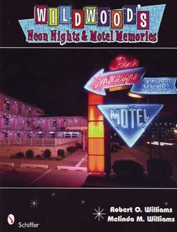 Wildwood's Neon Nights & Motel Memories