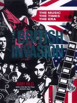 The British Invasion - The Music, the Times, the