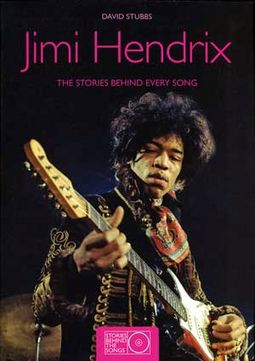 Jimi Hendrix - The Stores Behind Every Song