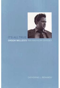 Orson Welles - It's All True: Orson Welle's