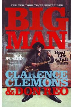 Clarence Clemons - Big Man: Real Life and Tall