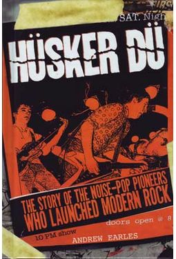 Husker Du: The Story of the Noise-Pop Pioneers