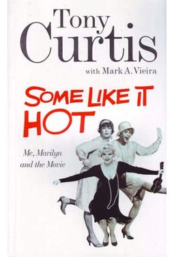 Tony Curtis - Some Like it Hot: Me, Marilyn and