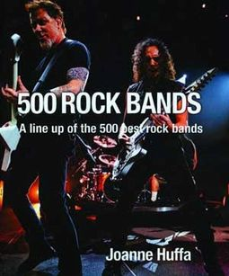 500 Rock Bands - A Line Up of the 500 Best Rock