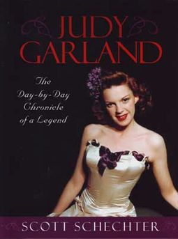 Judy Garland - The Day-by-Day Chronicle of a