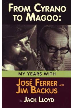 From Cyrano to Magoo: My Years With Jose Ferrer