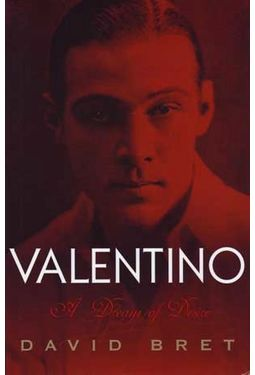 Rudolph Valentino - Valentino: A Dream of Desire