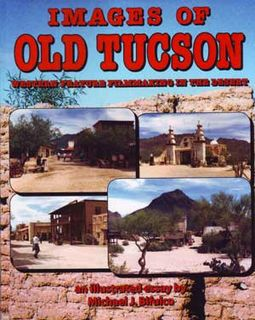 Images of Old Tucson: Western Feature Filmmaking