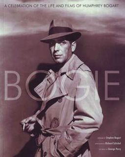 Humphrey Bogart - Bogie: A Celebration of the