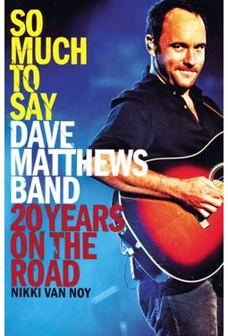 Dave Matthews Band - So Much to Say: 20 Years on