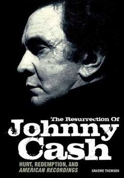 Johnny Cash - The Resurrection Of Johnny Cash