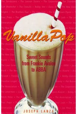 Vanilla Pop: Sweet Sounds from Frankie Avalon to