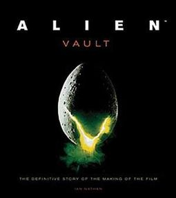Alien Vault: The Definitive Story of the Making