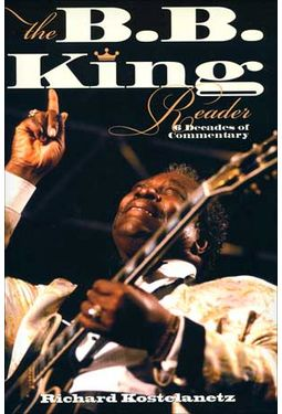B.B. King - The B.B. King Reader: Six Decades of