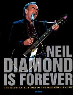 Neil Diamond Is Forever: The Illustrated Story of