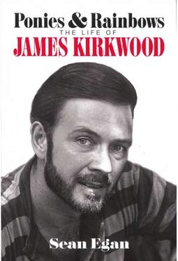 James Kirkwood - Ponies & Rainbows: The Life of