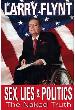 Larry Flynt - Sex, Lies And Politics: The Naked