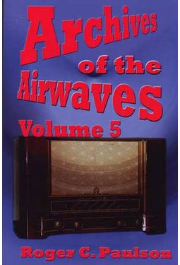 Archives of the Airwaves, Volume 5