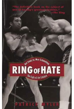 Ring of Hate: Joe Louis Vs. Max Schmeling - The