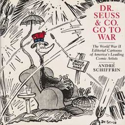 Dr. Seuss & Co. Go to War: The World War II