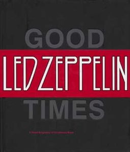 Led Zeppelin - Good Times, Bad Times: A Visual