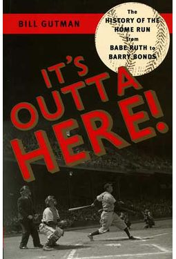It's Outta Here!: The History of the Home Run