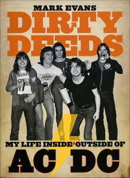 AC/DC - Dirty Deeds: My Life Inside/Outside of