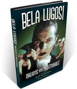 Bela Lugosi: Dreams and Nightmares