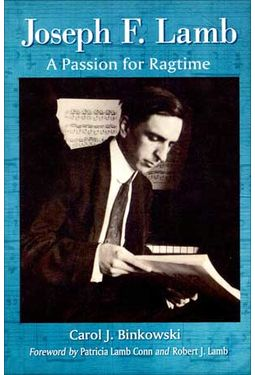 Joseph F. Lamb - A Passion for Ragtime